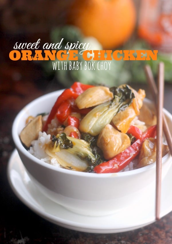 Sweet and Spicy Orange Chicken with Baby Bok Choy- Baker Bettie