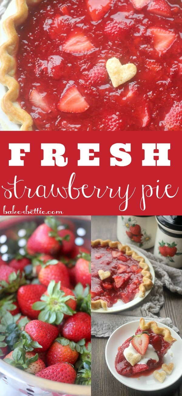 Fresh Strawberry Pie   Baker Bettie