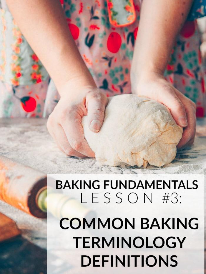 Baking Fundamentals Lesson 3: Common Baking Terminology
